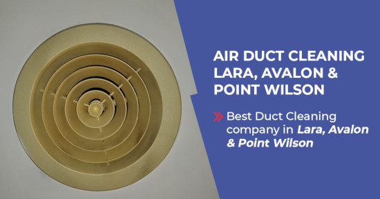 Air Duct Cleaning Service Provider in Lara Avalon Point Wilson