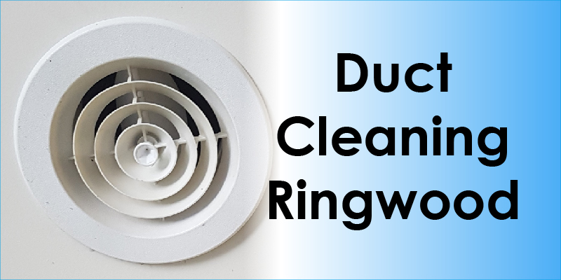 best duct cleaning ringwood
