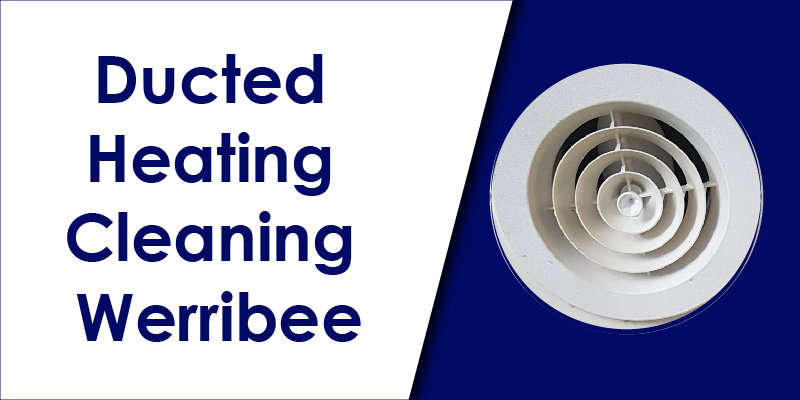 cheap ducted heating cleaning werribee