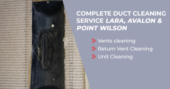 Complete Duct Cleaning Lara, Victoria