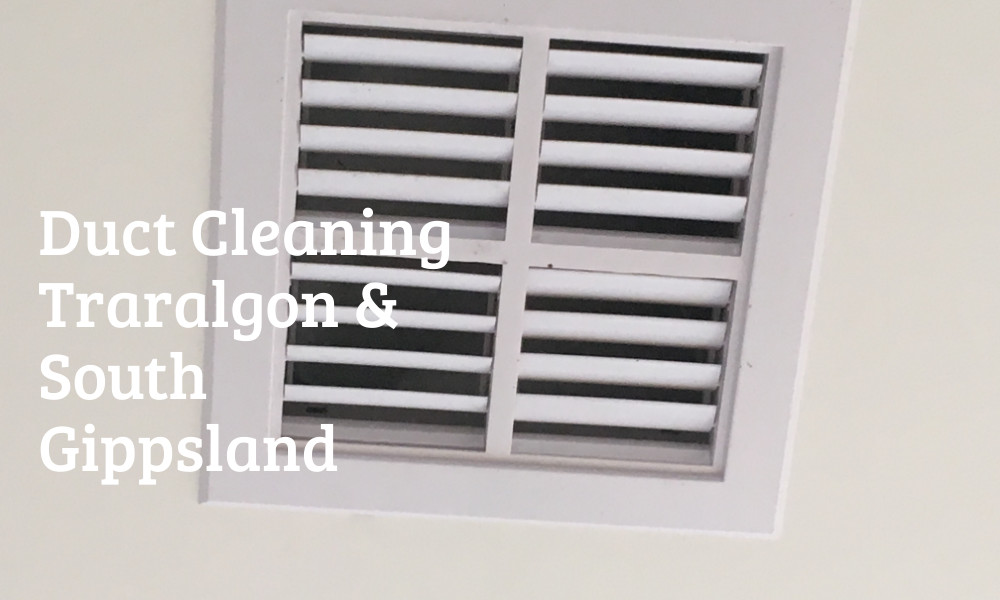 Duct Cleaning Traralgon, South Gippsland Area