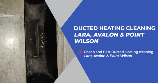 Ducted Heating Cleaning Lara, Victoria