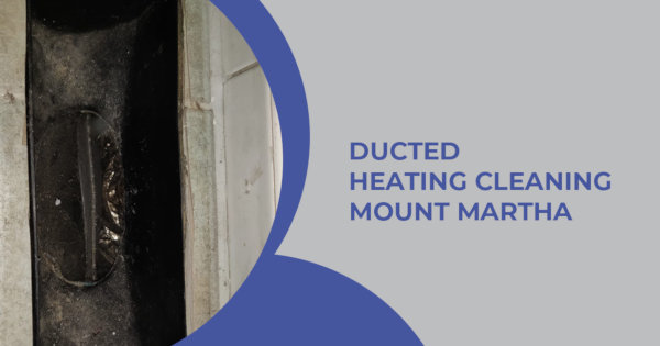 Ducted Heating Cleaners Mount Martha