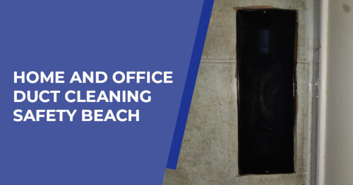 Office Duct Cleaning Safety Beach